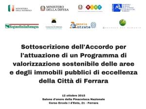 Sottoscrizione dell'Accordo per l'attuazione di un Programma di valorizzazione sostenibile delle aree e degli immobili pubblici di eccellenza della Città di Ferrara